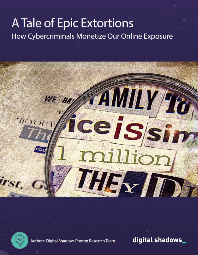 A Tale of Epic Extortions – How Cybercriminals Monetize Our Online Exposure