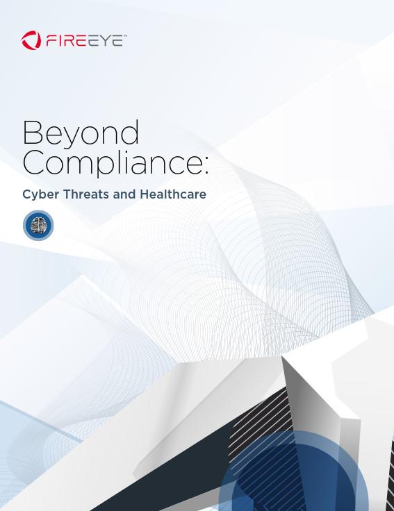 "FIREEYE veröffentlicht Bericht ""Beyond Compliance: Cyber Threats and Healthcare"""
