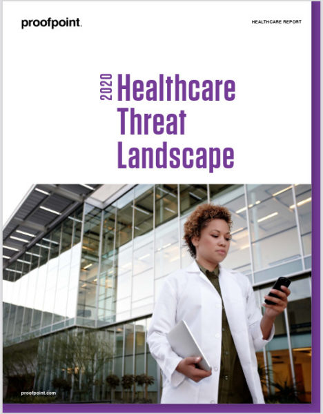 proofpoint-2020-healthcare-threat-landscape