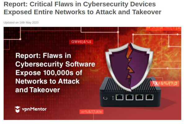 "vpnMentor-Report ""Critical Flaws in Cybersecurity Devices Exposed Entire Networks to Attack and Takeover"""