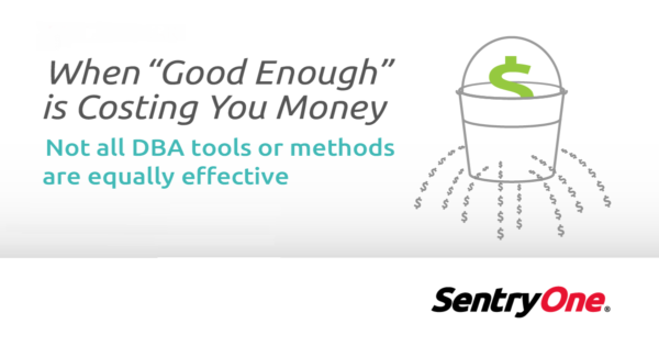 sentryone-dba-tool-good-enough-costing-money