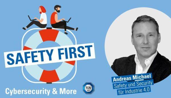 Andreas Michael: Safety oder Security? Safety und Security für die Industrie 4.0!